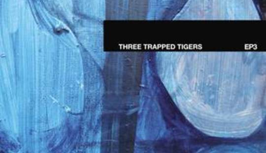 Three Trapped Tigers EP3