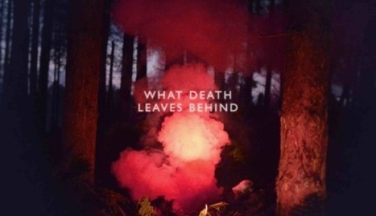What Death Leaves Behind